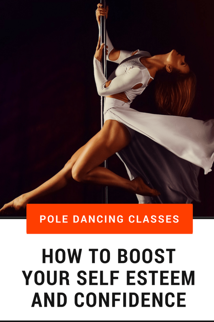 Pole Dancing Classes How to Boost Your Self Esteem and Confidence